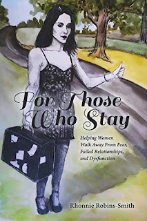 For Those Who Stay: Helping Women Walk Away From Fear, Failed Relationships, and Dysfunctions  book promotion site by Rhonnie Robins-Smith