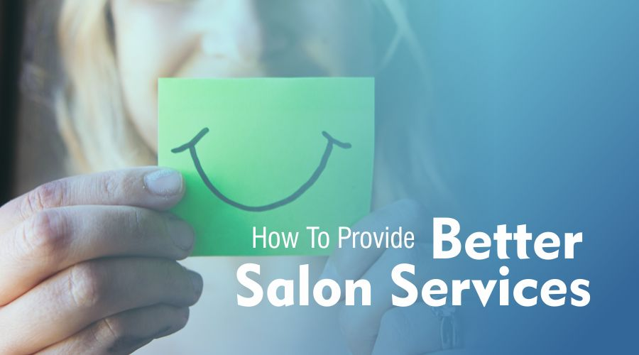 how to handle salon's customer and provide better services