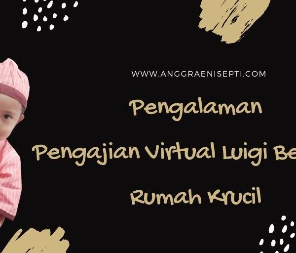 Pengalaman Pengajian Virtual Luigi Bersama Rumah Krucil