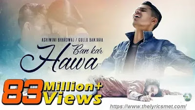Kahi Ban Kar Hawa Song Lyrics | New Hindi Song |Sad Romantic Song|Ashiwini Bhardwaj