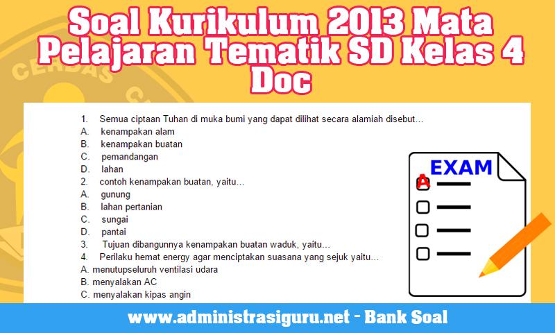 Soal Kurikulum 2013 Mata Pelajaran Tematik SD Kelas 4 Doc