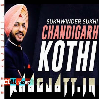 Chandigarh Kothi by Sukhwinder Sukhi lyrics