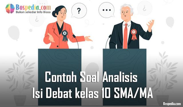 Contoh Soal Analisis Isi Debat kelas 10 SMA/MA