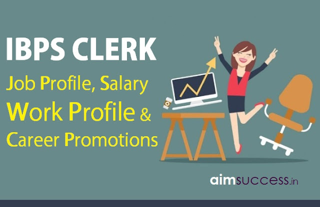 IBPS Clerk 2018: Job Profile, Salary & Career Growth