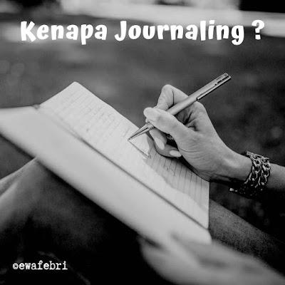 Kenapa kita membuat journal ?