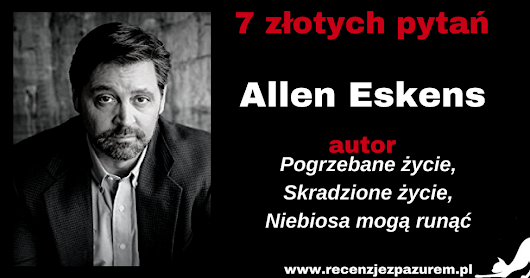 7 złotych pytań do/7 golden questions of Allen Eskens