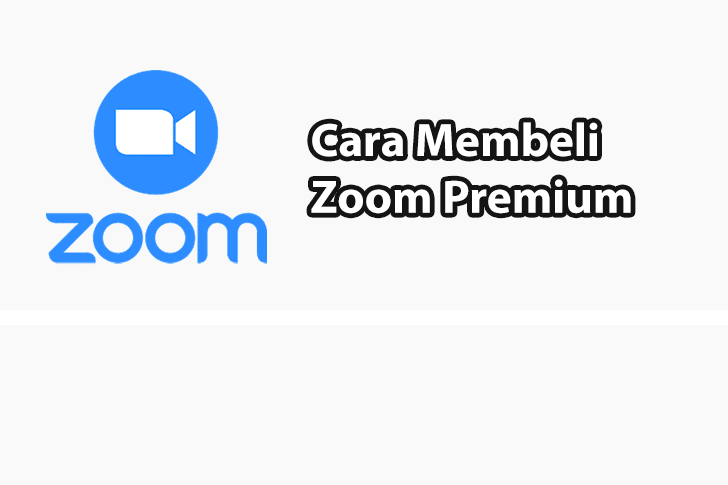 Cara Membeli Zoom Premium dan Harganya