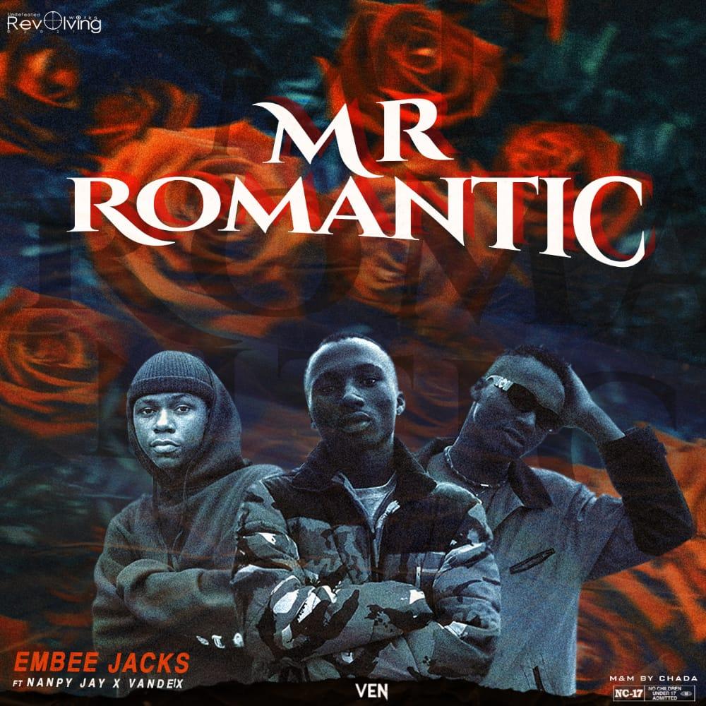 [Music] Embee Jacks ft Nanpy jay & Vandex - Mr. Romantic (Unleash Chada) #Arewapublisize