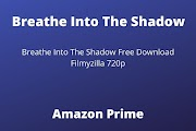 Breathe Into The Shadow Full Web Series Download 720p Filmyzilla