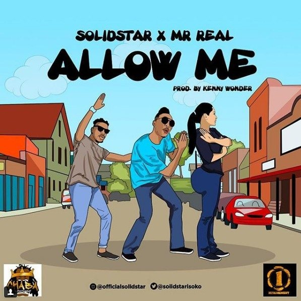 FRESH MUSIC : Solidstar - Allow Me ft. Mr Real