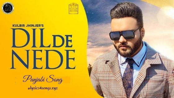 DIL DE NEDE LYRICS - Kulbir Jhinjer | Punjabi Song | Lyrics4songs.xyz