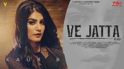 Ve Jatta Song Lyrics - Kaur B