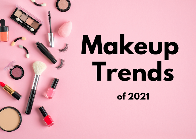 Makeup Trends of 2021