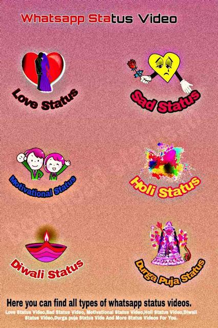 Whatsapp Status Video, Love status video, sad status video, motivational status video, Holi status video, diwali status video