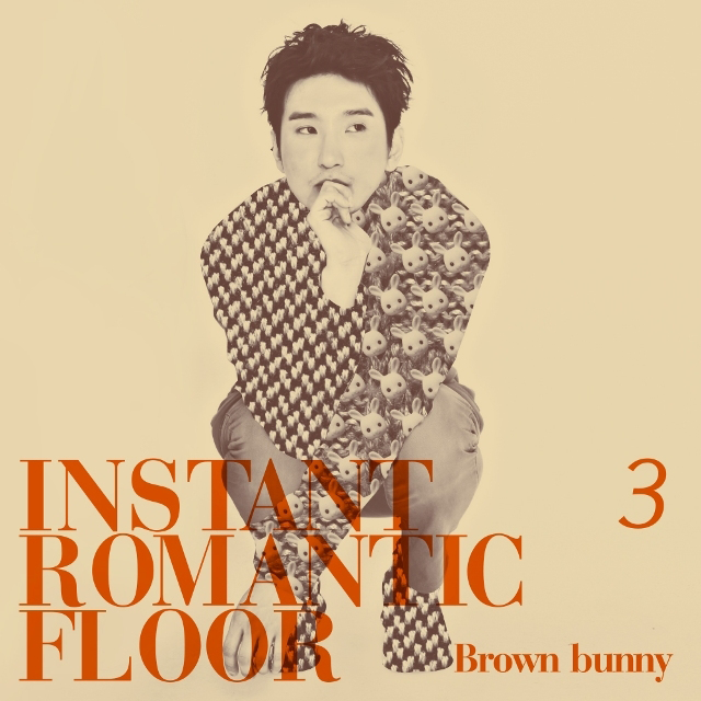 [Single] Instant Romantic Floor – #3. Brown Bunny