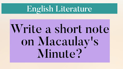 Write a short note on Macaulay's Minute?