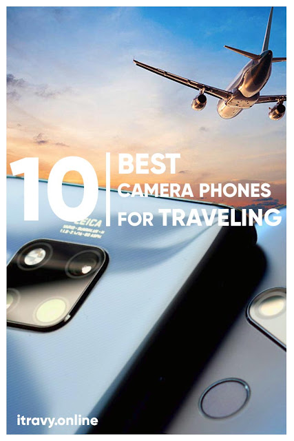10 Best Phone Cameras for Traveling in 2019 - iTravy - Travel Blogger