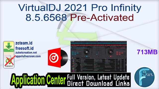 VirtualDJ 2021 Pro Infinity 8.5.6568 Pre-Activated_ ZcTeam.id