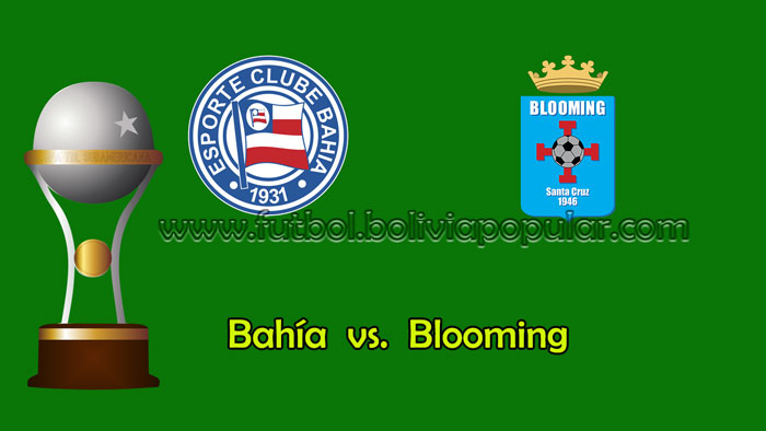 Bahía vs. Blooming - En Vivo - Online - Copa Sudamericana 2018