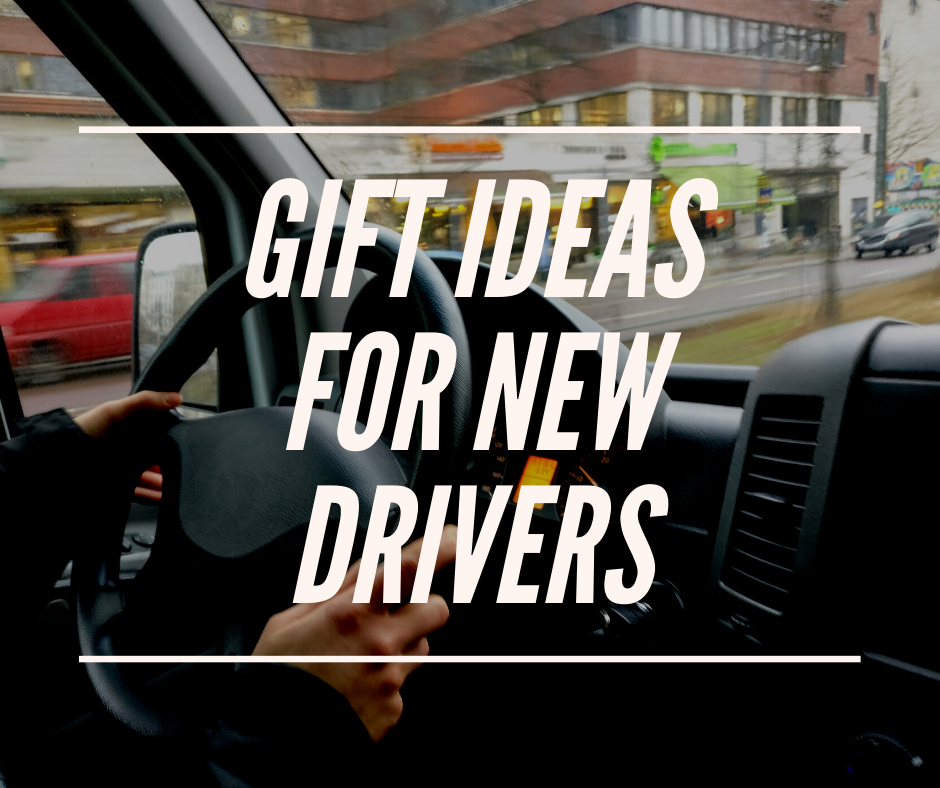 Must-Have Gift Ideas for Newbie Drivers