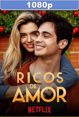 Ricos De Amor (2020) HD 1080p Latino 5.1 Dual Mkv
