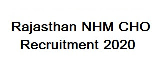Rajasthan NHM Community Health Officer Recruitment 2020 Apply Online, Rajasthan CHO Recruitment, Rajasthan Community Health Officer Exam date