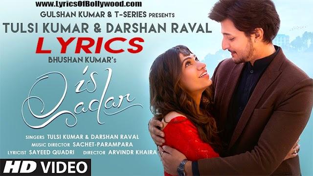 Is Qadar Song Lyrics | Tulsi Kumar, Darshan Raval | Sachet-Parampara | Sayeed Quadri