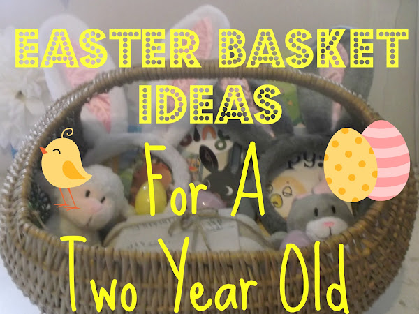 Easter Basket For A Two Year Old