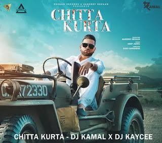 CHITTA KURTA - REMIX - DJ KAMAL X DJ KAYCEE