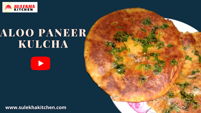 paneer aloo kulcha by sulekha kitchen