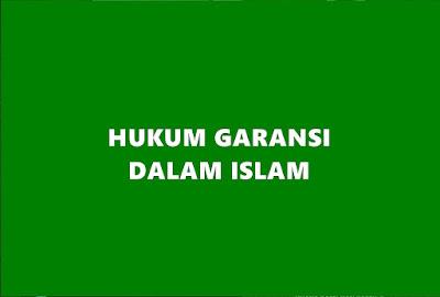 Hukum Pemberian Garansi Dalam Islam