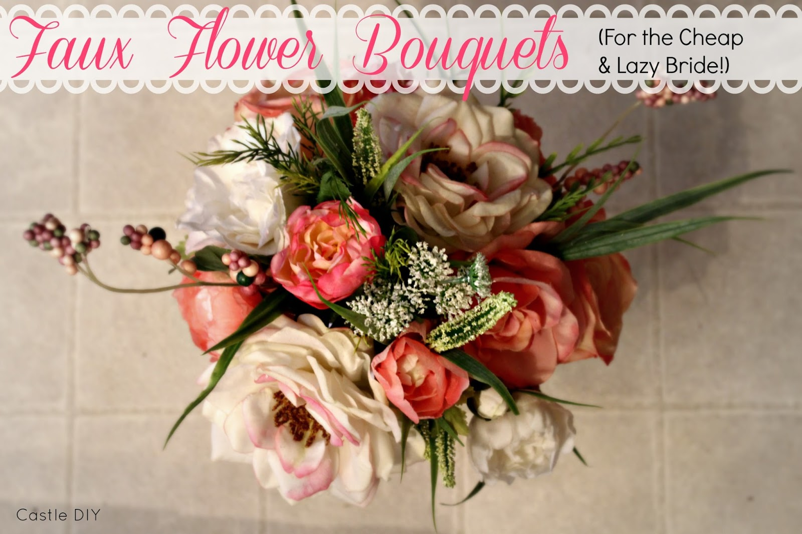 Castle Diy Faux Flower Bouquet For The Cheap Lazy Bride