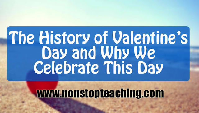 The History of Valentine's Day and Why We Celebrate This Day