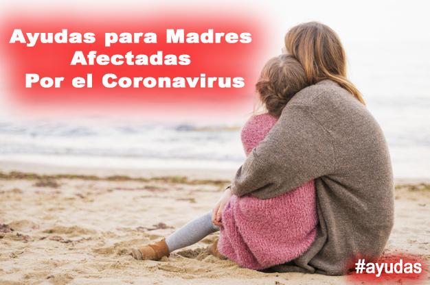Ayudas para Madres Solteras afectadas por el coronavirus