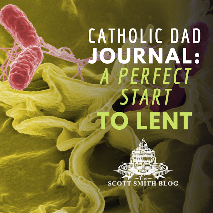 Catholic Dad's Journal: Starting Lent Right with Salmonella Poisoning