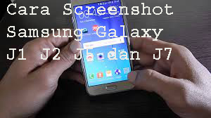 Cara Screenshot Samsung Galaxy J1 J2 J5 dan J7 1