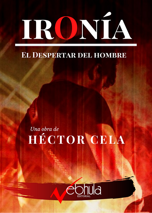 IRONÍA: EL DESPERTAR DEL HOMBRE
