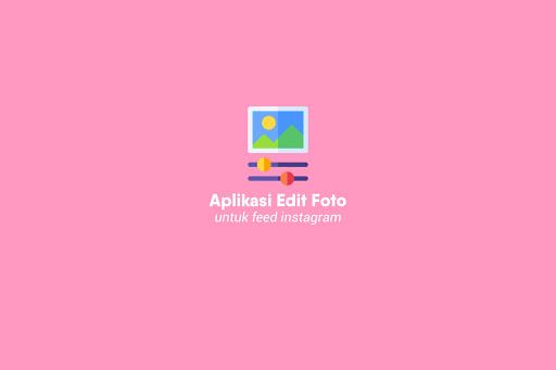 5-aplikasi-edit-foto-untuk-feed-instagram