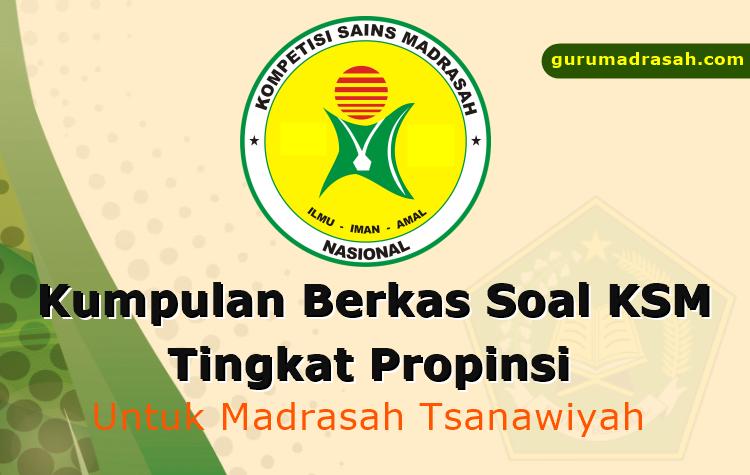 Kumpulan Berkas Latihan Soal Ksm Tingkat Propinsi Untuk Mts Guru Madrasah