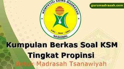 Kumpulan Berkas Latihan Soal KSM Tingkat Propinsi Untuk MTs