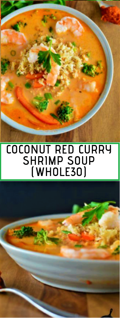 COCONUT RED CURRY SHRIMP SOUP (WHOLE30) #dinner #recipe