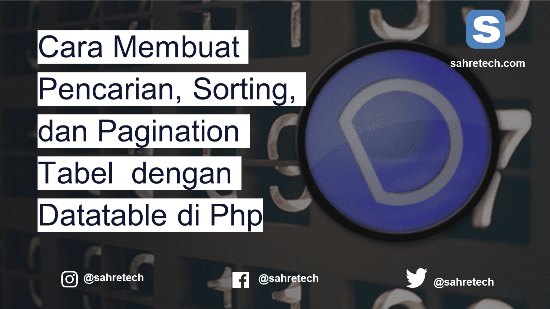 Cara Membuat Pencarian, Sorting, dan Pagination Tabel  dengan Datatable di Php
