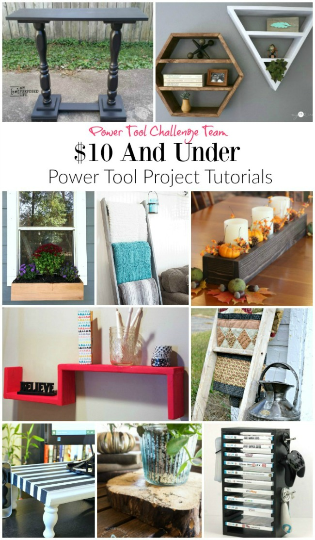 $10 and under projects from the power tool challenge team, MyLove2Create