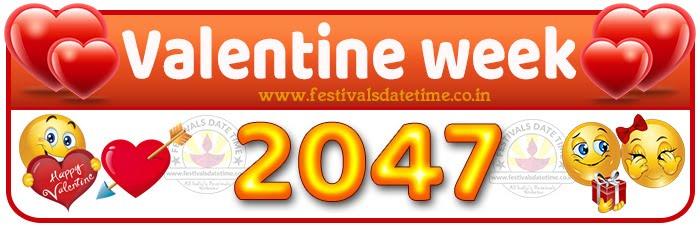 2047 Valentine Week List Calendar, 2047 Valentine Day All Dates & Day