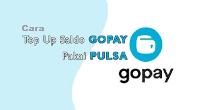 Cara Top Up Gopay Pakai Pulsa