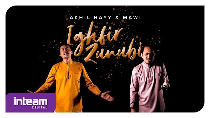 Lirik Ighfir Zunubi | Mawi & Akhil Hayy