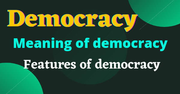 What are the main features of democracy