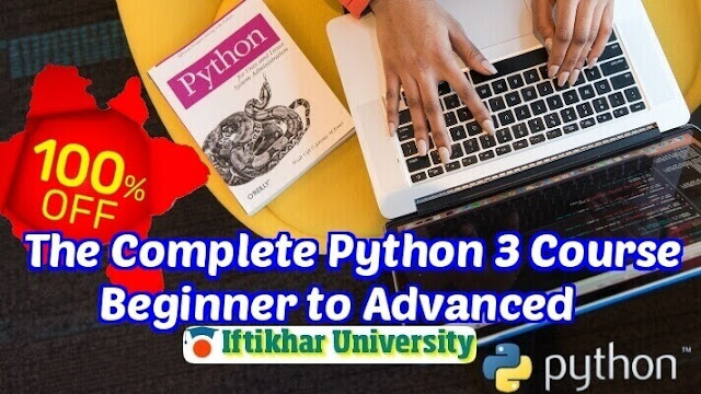 Complete Python 3 Course, Beginner to Advanced - 100% OFF - Iftikhar University