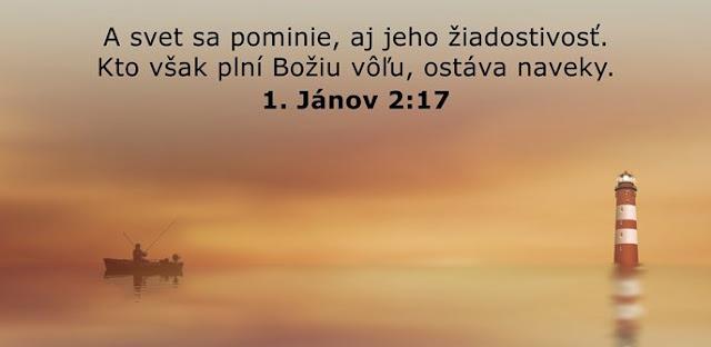 A svet sa pominie, aj jeho žiadostivosť. Kto však plní Božiu vôľu, ostáva naveky.