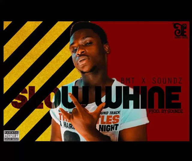 BMT FT SOUNDZ – SLOW WHINE - www.mp3made.com.ng